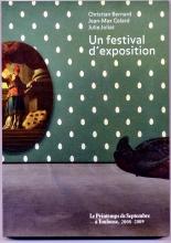 """""""Un festival d'exposition"""" (Christian Bernard - Jean-Max Colard - Julie Joliat)"""